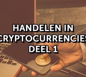 Handelen in Bitcoin en Cryptocurrencies - Deel 1